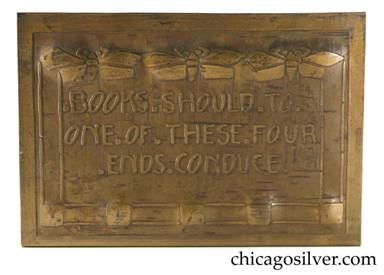 "Carence Crafters bookends, pair (2), brass, with acid etched motto running across both:  ""BOOKS.SHOULD.TO / ONE.OF.THESE.FOUR /.ENDS.CONDUCE."" on one and "".WISDOM.PIETY. /.DELIGHT.OR. /.USE."" on the other.  Edged with decorative borders of three adjacent moths at top and five squares at bottom."